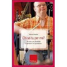 Chi sei tu per me? Persone con disabilità e operatori nel quotidiano