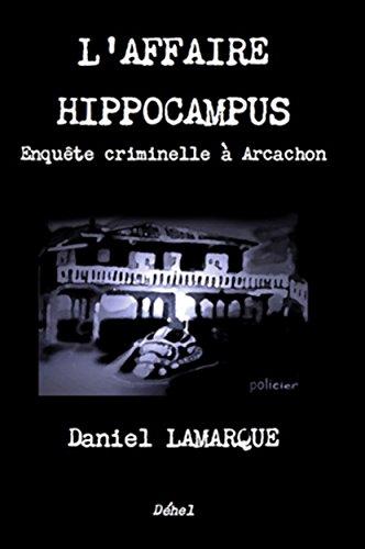 Couverture du livre L'AFFAIRE HIPPOCAMPUS: Enquête criminelle à Arcachon