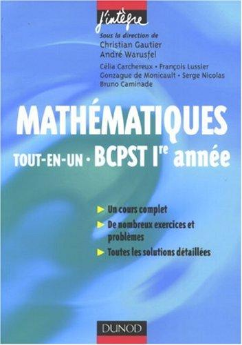 Mathématiques Tout-en-un BCPST 1e année : Cours et exercices corrigés