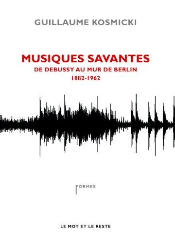 Musiques savantes : De Debussy au mur de...