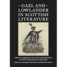 Gael and Lowlander in Scottish Literature: Cross-Currents in Scottish Writing in the Nineteenth Century (Occasional Papers)