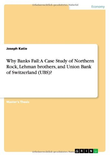 why-banks-fail-a-case-study-of-northern-rock-lehman-brothers-and-union-bank-of-switzerland-ubs-by-jo