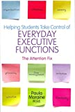 [Helping Students Take Control of Everyday Executive Functions: The Attention Fix] (By: Paula Moraine) [published: May, 2012]