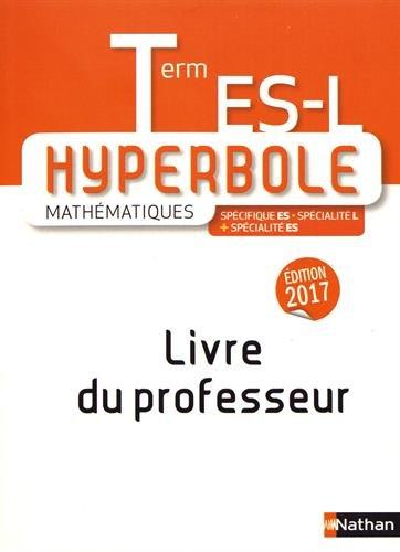 Mathématiques Tle ES-L Hyperbole : Livre du professeur