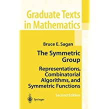 The Symmetric Group: Representations, Combinatorial Algorithms, and Symmetric Functions (Graduate Texts in Mathematics)