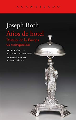Años de hotel: Postales de la Europa de entreguerras (El Acantilado nº 401) de [Roth, Joseph]