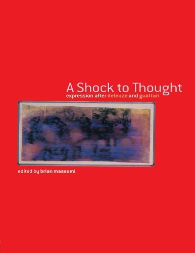 a-shock-to-thought-expression-after-deleuze-and-guattari-expressions-after-deleuze-and-guattari-phil
