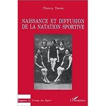 Naissance et diffusion de la natation sportive de Thierry Terret (3 mai 2000) Broché