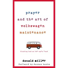 Prayer and the Art of Volkswagen Maintenance: Finding God on the Open Road