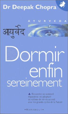 DORMIR ENFIN SEREINEMENT. Comment vaincre l'insomnie et vivre en accord avec ses biorythmes
