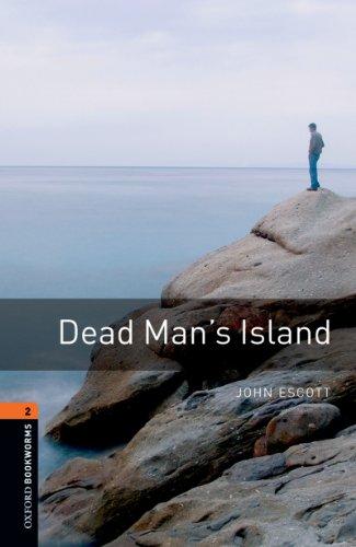 Dead Man's Island Level 2 Oxford Bookworms Library: 700 Headwords