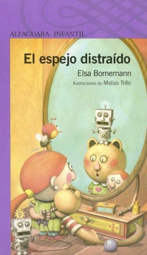 El espejo distraido/ The Distracted Mirror por Elsa Isabel Bornemann