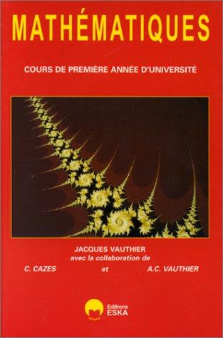 Mathématiques, DEUG, tome 1, 1re année. Algèbre, analyse par Jacques Vauthier
