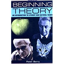 BEGINNING THEORY 2/E: An Introduction to Literary and Cultural Theory (Beginnings)