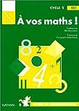 Image de A vos maths, cycle 2, CE1. Fiches de mathématiques