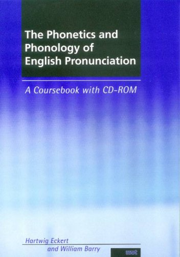 The Phonetics and Phonology of English and Pronunciation: A Coursebook