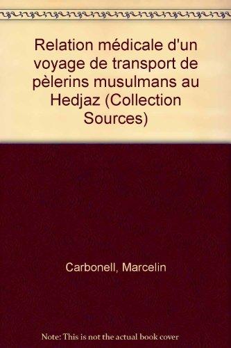 Relation médicale d'un voyage de transport de pèlerins musulmans au Hedjaz