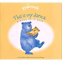 This Is My Dance: Sing, Dance, and Read With Me