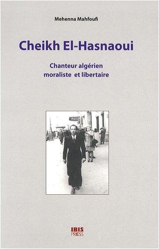 Cheikh El-Hasnaoui : Chanteur algérien ...