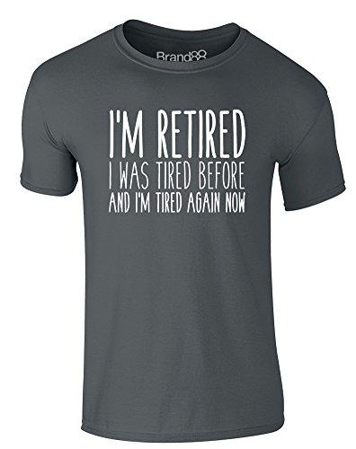 Brand88 - I'm Retired, Erwachsene Gedrucktes T-Shirt Dunkelgrau/Weiß