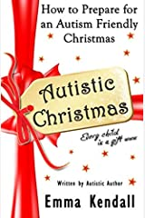 Autistic Christmas: How to Prepare for an Autism Friendly Christmas Paperback