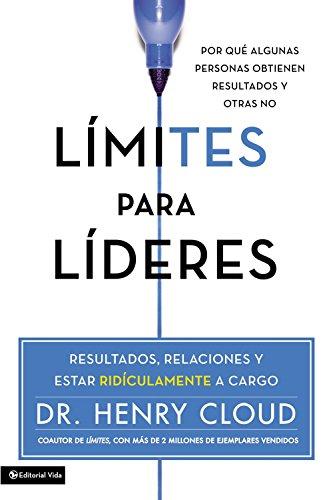 Limites para lideres: Resultados, relaciones y estar ridiculamente a cargo