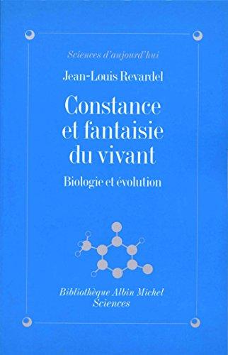 Constance et fantaisie du vivant : Biologie et évolution