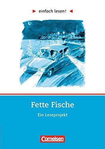 einfach lesen! - Leseförderung: Für Lesefortgeschrittene: Niveau 2 - Fette Fische: Ein Leseprojekt nach dem gleichnamigen Roman von Carl Hiaasen. Arbeitsbuch mit Lösungen -