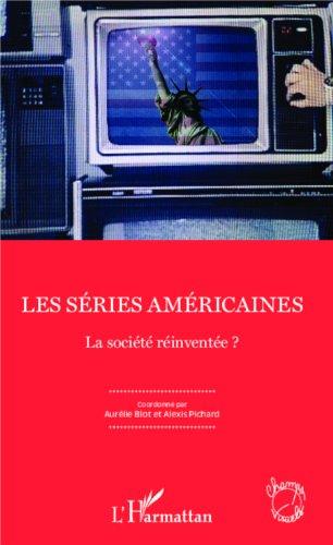 Les séries américaines: La société réinventée ?