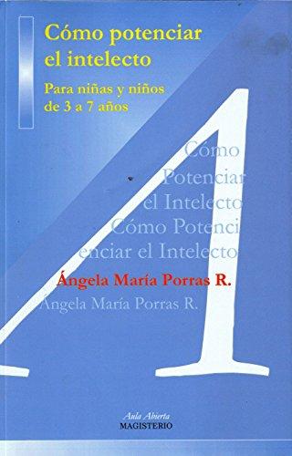 Cómo potenciar el intelecto por Ágela María Porras