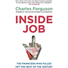 Inside Job: The Financiers Who Pulled Off the Heist of the Century
