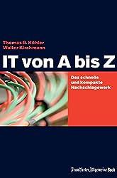 IT von A bis Z: Das schnelle und kompakte Nachschlagewerk