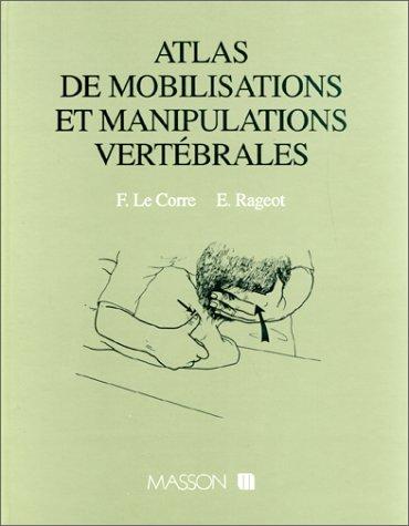 Atlas de mobilisations et manipulations vertébrales