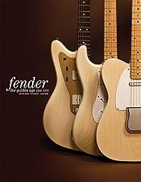 Fender: The Golden Age: Fender The Golden Age 1946-1970