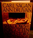 Shadows of Forgotten Ancestors: A Search for Who We Are by Carl Sagan (1992-09-15)