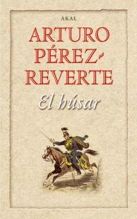 El húsar (Fuera de colección) por Arturo Pérez Reverte