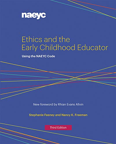 Ethics and the Early Childhood Educator: Using the NAEYC Code (English Edition)