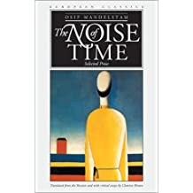 The Noise of Time: Selected Prose (European Classics) by Osip Mandelstam (2002-03-27)