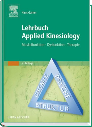 Lehrbuch Applied Kinesiology: Muskelfunktion - Dysfunktion - Therapie -