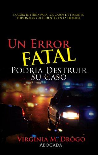 Un Error Fatal Podria Destruir Su Caso por Virginia M.  Drogo
