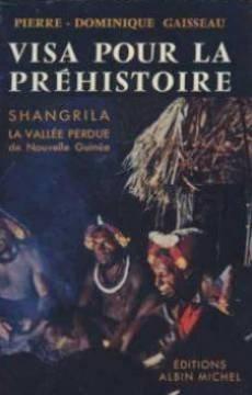 Visa pour la préhistoire : Shangrila la vallée perdue de Nouvelle Guinée
