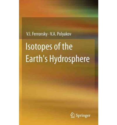 [(Isotopes of the Earth's Hydrosphere)] [Author: V. I. Ferronsky] published on (March, 2012)