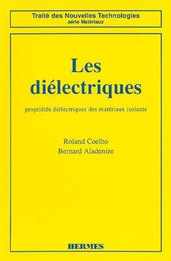Les diélectriques : Propriétés diélectriques des matériaux isolants