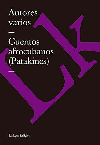 Cuentos afrocubanos (Patakines) (Religiom) por Autores varios