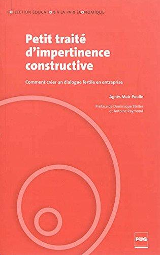 Petit traité d'impertinence constructive : Comment créer un dialogue fertile en entreprise