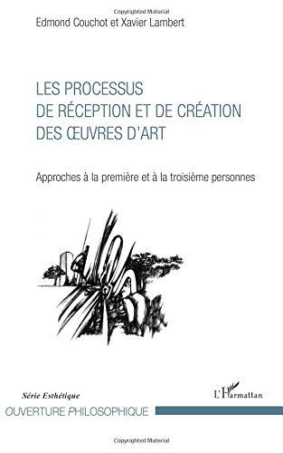 Les Processus de réception et de création des oeuvres d'art par Edmond Couchot