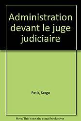 Administration devant le juge judiciaire