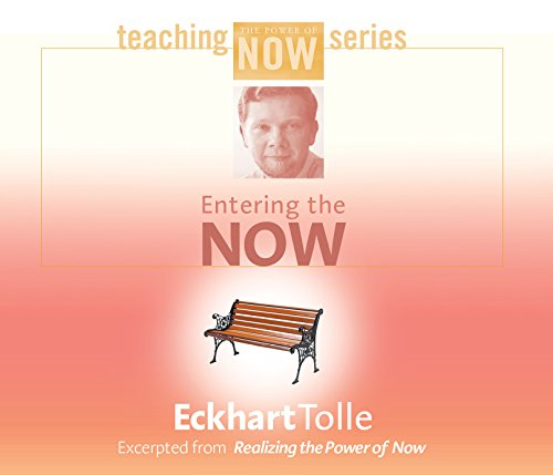 Entering the Now (Teaching the Power of Now Series)