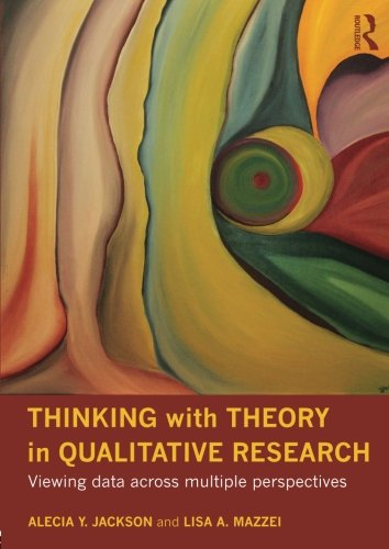 Thinking with Theory in Qualitative Research: Viewing Data Across Multiple Perspectives por Alecia Youngblood Jackson