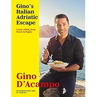 Gino's Italian Adriatic Escape: THE NEW COOKBOOK FROM THE ITV SERIES (English Edition)